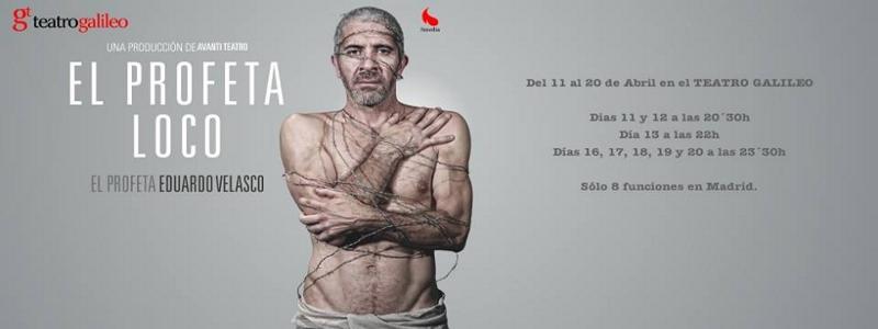 El profeta loco | Eduardo Velasco | Teatro Galileo de Madrid | Del 11 al 20 de abril de 2014