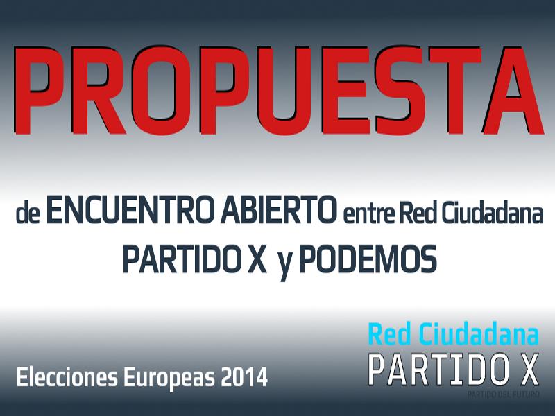 Propuesta de encuentro abierto entre Red Ciudadana Partido X y Podemos | Elecciones Europeas 2014