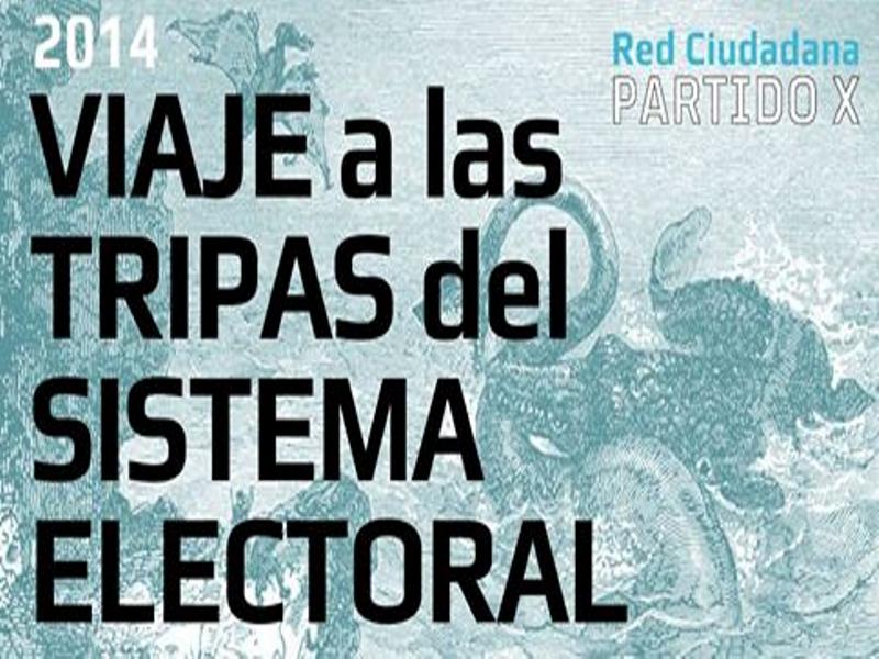 '2014, viaje a las tripas del sistema electoral' | Red Ciudadana Partido X