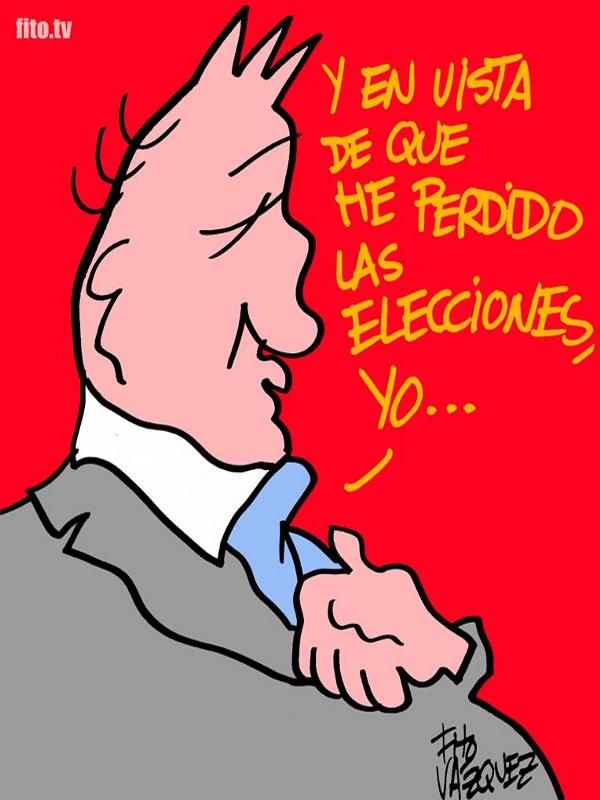 Y en vista de que he perdido las elecciones, yo... | Viñeta de Fito Vázquez
