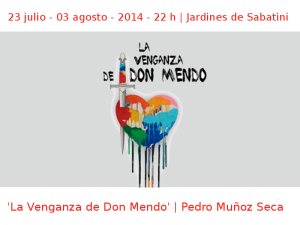 23 julio - 03 agosto - 2014 - 22:00 h | Jardines de Sabatini | 'La venganza de don Mendo | Pedro Muñoz Seca | Veranos de la Villa 2014 | Madrid