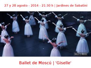 27 y 28 agosto - 2014 - 21:30 h | Jardines de Sabatini | Ballet de Moscú - 'Giselle' | Veranos de la Villa 2014 - Madrid