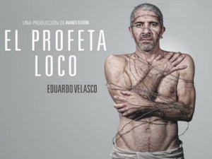 El profeta loco | Eduardo Velasco | Avanti Teatro