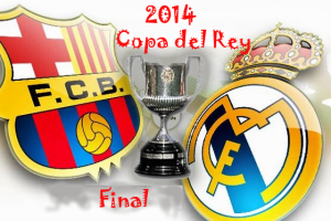 Final | Copa del Rey 2014 | FC Barcelona VS Real Madrid CF