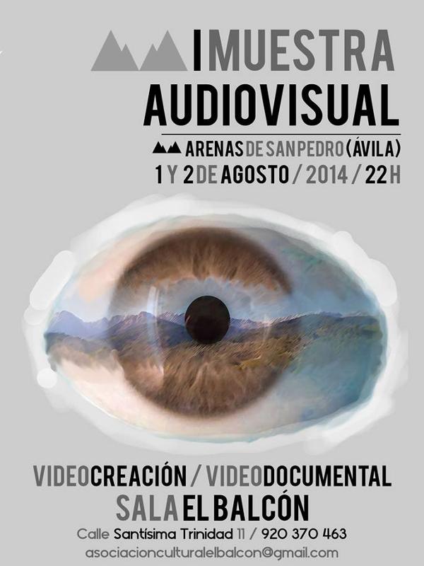 I Muestra Audiovisual de Arenas de San Pedro (Ávila) | 1 y 2 de agosto de 2014 | Sala El Balcón