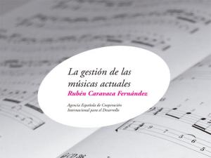'La gestión de las músicas actuales' | Rubén Caravaca | AECID | Madrid, 2013