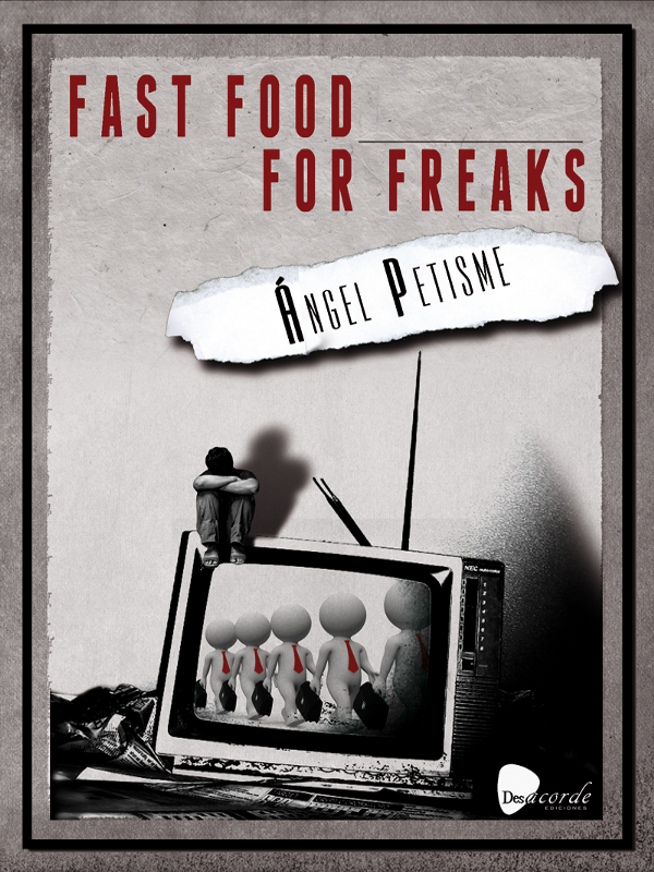 Portada 'Fast food for freaks' | Ángel Petisme | Desacorde Ediciones | Madrid 2014