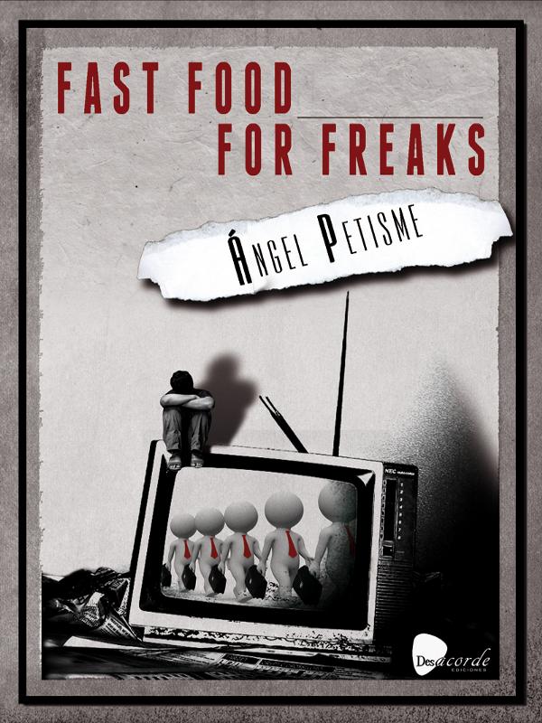 Portada 'Fast food for freaks' | Ángel Petisme | Desacorde Ediciones | Madrid 2014