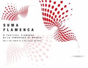 Suma Flamenca 2014 | 9º Festival Flamenco de la Comunidad de Madrid | 4 de junio al 3 de julio de 2014