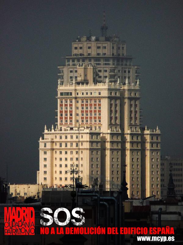 SOS | No a la demolición del Edificio España | Madrid, Ciudadanía y Patrimonio