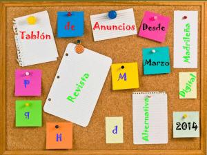 Tablón de Anuncios   PqHdM   Revista Alternativa Digital Madrileña   Desde marzo 2014