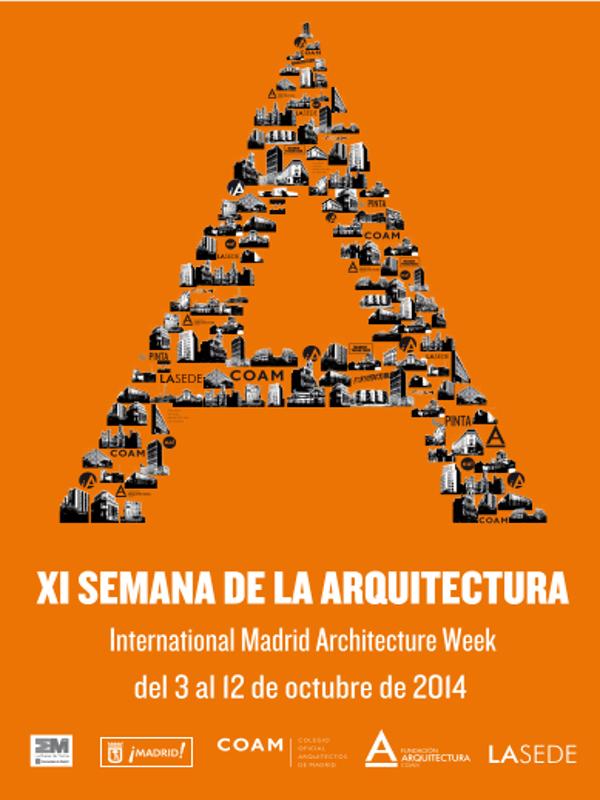 XI Semana Internacional de la Arquitectura de Madrid   11 International Madrid Architecture Week   Del 3 al 12 de octubre de 2014   Cartel