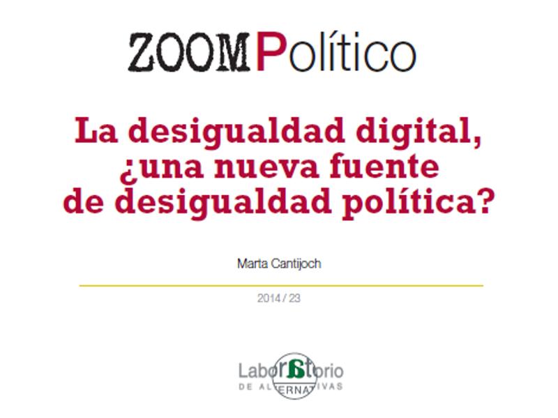La desigualdad digital, ¿una nueva fuente de desigualdad política? | Marta Cantijoch | Zoom Político / 2014 / 23 | Laboratorio de Alternativas