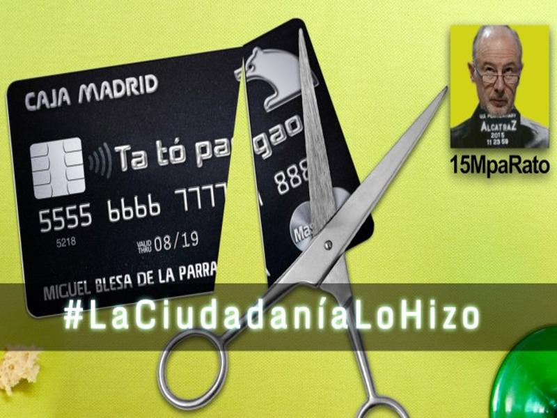 Tarjeta negra Caja Madrid | La ciudadanía lo hizo | 15MpaRato