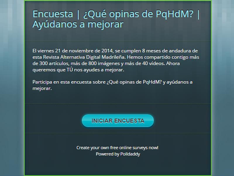 Encuesta | ¿Qué opinas de PqHdM? | Ayúdanos a mejorar | Noviembre 2014 - Febrero 2015