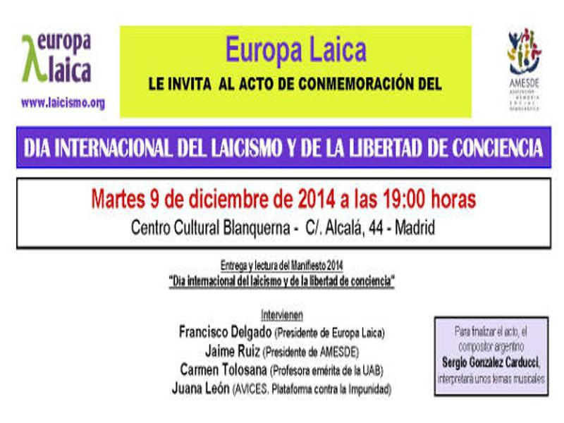 Día Internacional del Laicismo y de la Libertad de Conciencia   Europa Laica   Martes 9 de diciembre de 2014   Centro Cultural Blanquerna   Madrid   Invitación