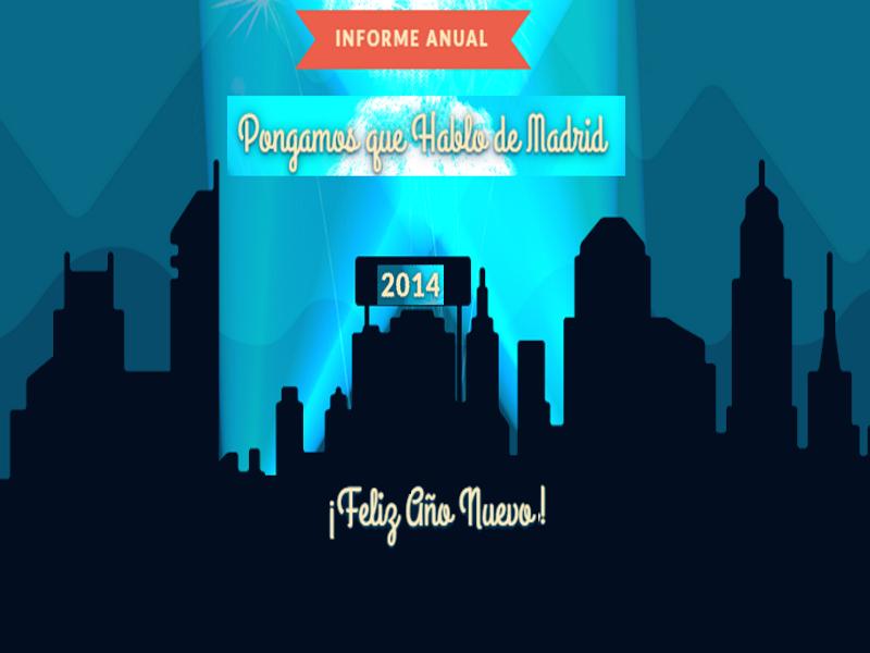 Informe anual | Pongamos que Hablo de Madrid | 2014