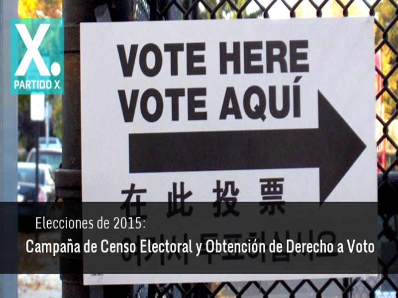 Red Ciudadana Partido X | Elecciones Municipales y Autonómicas 2015 | Campaña de Censo Electoral y Obtención de Derecho a Voto