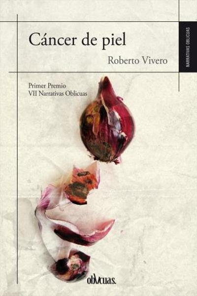'Cáncer de piel' | Roberto Vivero | Primer Premio VII Narrativas Oblicuas | Ediciones Oblicuas | Portada