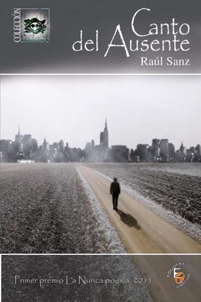 'Canto del ausente' | Raúl Sanz | Primer Premio La Nunca Poesía 2011 | Ediciones Oblicuas | Portada