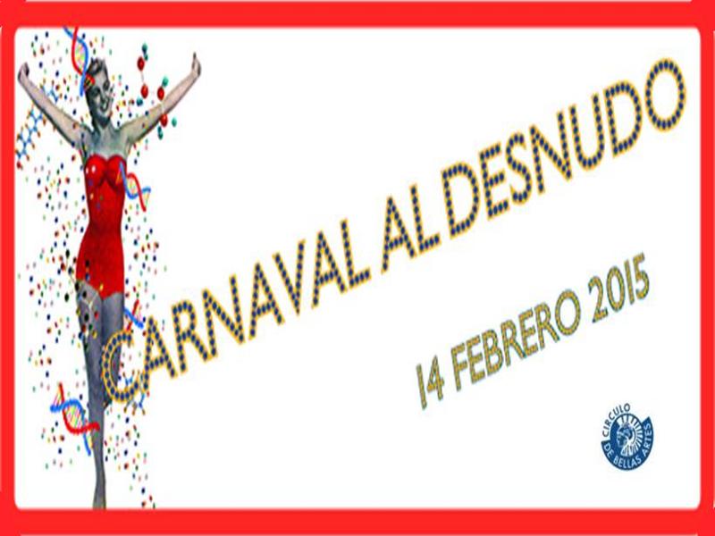 'Carnaval al Desnudo' | Baile de Máscaras en el Círculo de Bellas Artes | Sábado 14 de febrero de 2015 | Carnaval 2015 en Madrid