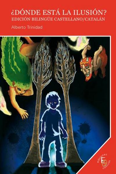 ¿Dónde está la ilusión? | Alberto Trinidad | Edición bilingüe castellano-catalán Ediciones Oblicuas | Teatro Auryn | Portada
