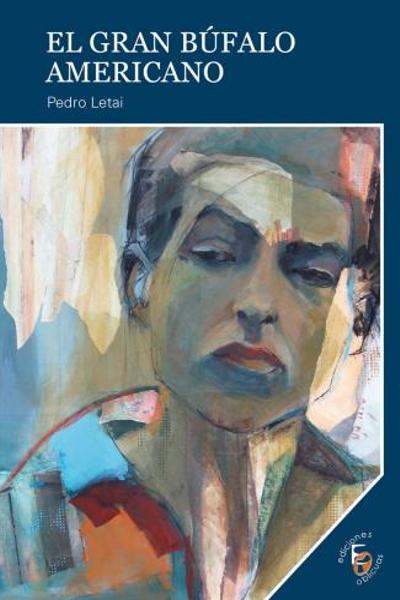 'El gran búfalo americano' | Pedro Letai | Colección Impulso | Ediciones Oblicuas | Portada