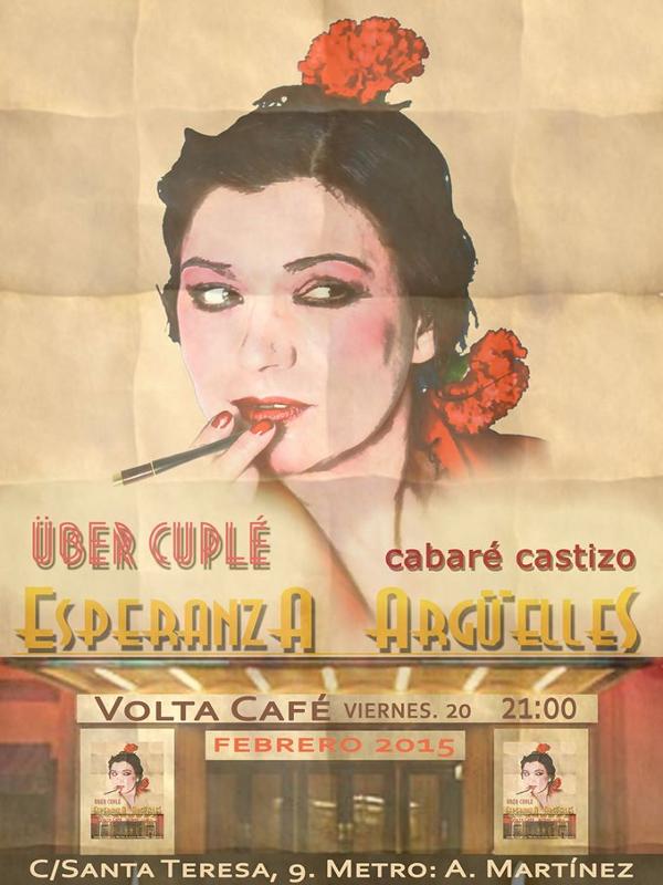 Esperanza Argüelles | 'Über Cuplé, Cabaré Castizo' | Volta Café | Chueca - Madrid | Viernes 20 de febrero de 2015 | Cartel