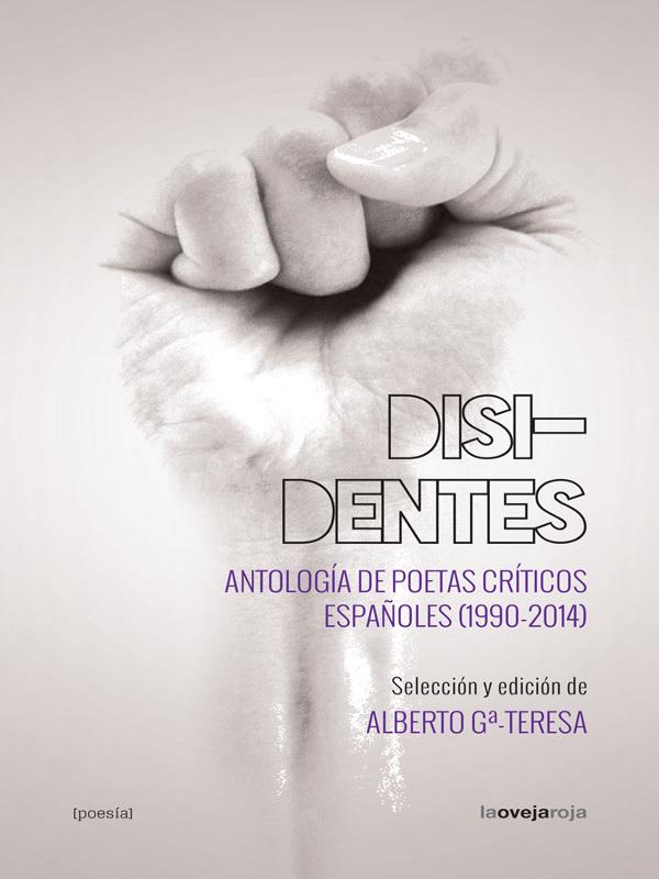 'Disidentes. Antología de poetas críticos españoles (1990-2014)'  | La Oveja Roja - 2015 | Portada