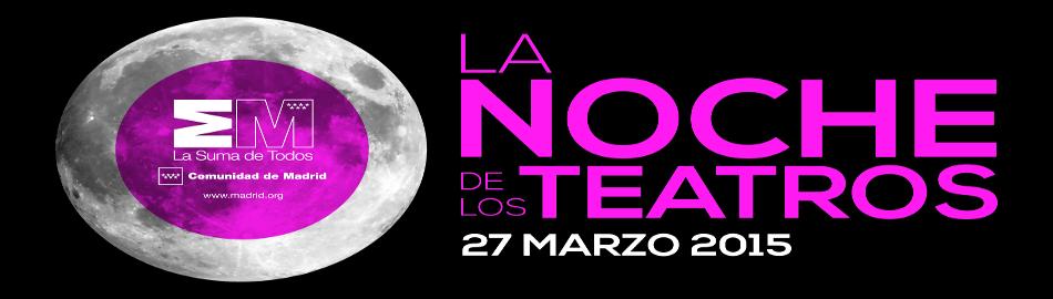 La Noche de los Teatros 2015 en la Comunidad de Madrid | Viernes 27 de marzo de 2015 | Portada