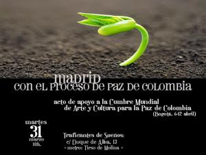 Madrid con el proceso de Paz en Colombia | Acto de apoyo a la Cumbre Mundial del Arte y la Cultura para la Paz en Colombia | Martes 31 de marzo de 2015 | Traficantes de Sueños