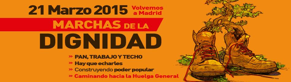 Marchas de la Dignidad | 21 de marzo de 2015 - 18:00 horas | Plaza de Colón - Madrid | Cartel Cabecera