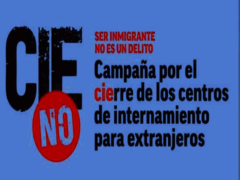Campaña por el cierre de los centros de internamiento para extranjeros | Ser emigrante no es un delito | CIE NO