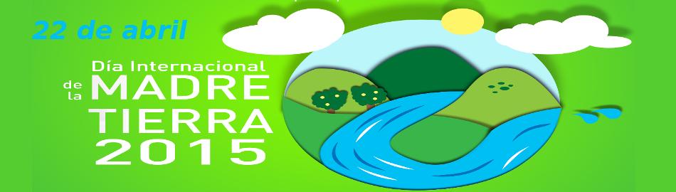 Día Mundial de la Madre Tierra 2015 | 22 de abril | Portada