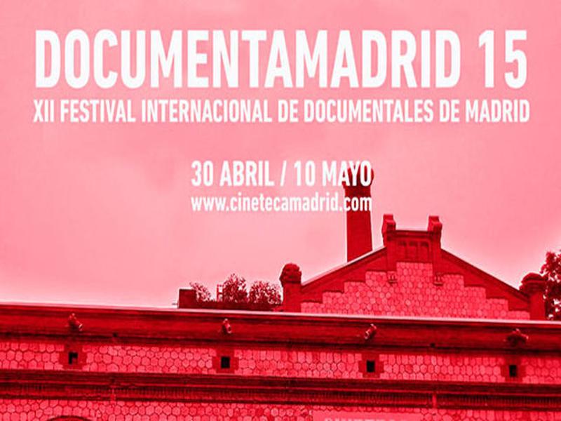 DocumentaMadrid 15   XII Festival Internacional de Documentales de Madrid   Del 30 de abril al 10 de mayo de 2015   Cineteca Madrid