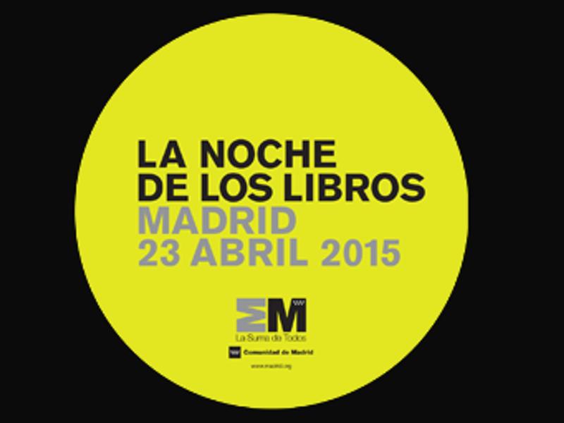 'La Noche de los Libros'   23 de abril de 2015   X edición   Comunidad de Madrid - 2015