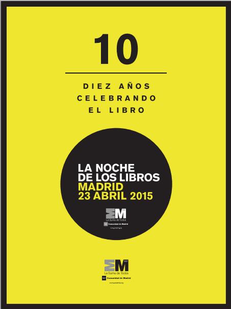 'La Noche de los Libros'   Madrid 23 de abril de 2015   '10 años celebrando el libro'   Cartel
