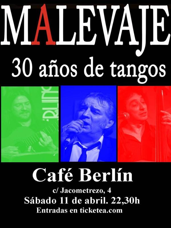 Malevaje 30 años de 'Tangos' | Concierto Café Berlin | Sábado 11 de abril de 2015