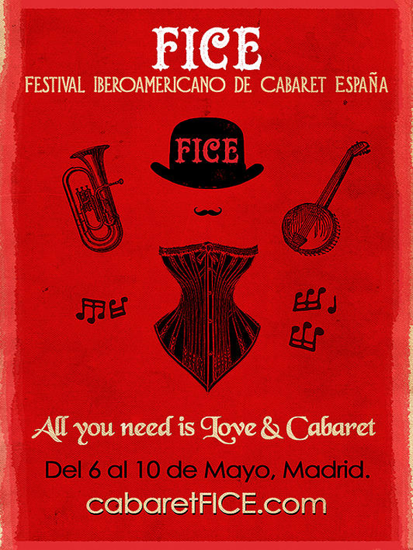 Festival Iberoamericano de Cabaret España | FICE 2015 | 'All you need is Love and Cabaret' | Madrid | Del 6 al 10 de mayo de 2015 | Cartel