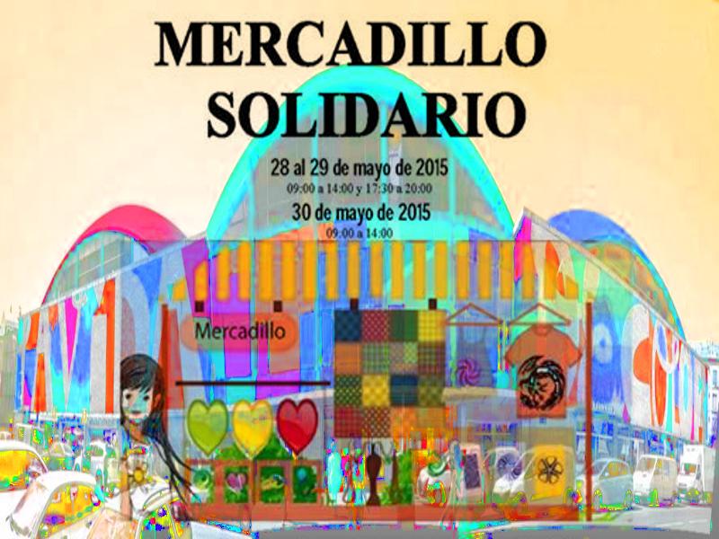 Mercadillo Solidario del Mercado de la Cebada | Barrio de La Latina - Madrid | 28, 29 y 30 de mayo de 2015