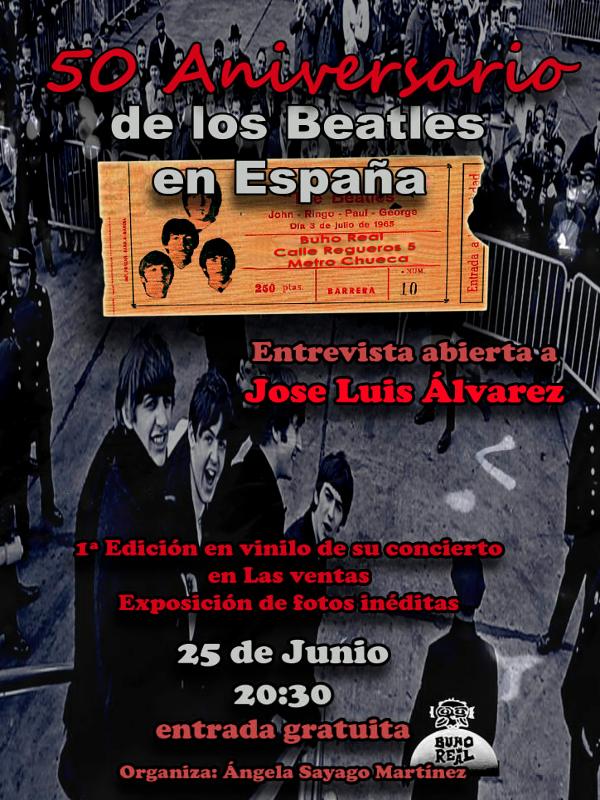 50 Aniversario de Los Beatles en España | Entrevista abierta a José Luis Álvarez | 25 de junio de 2015 | Sala Búho Real | Madrid | Cartel