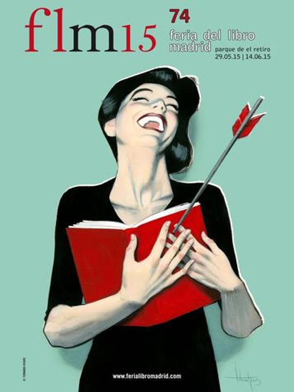 74ª Feria del Libro de Madrid   Parque de El Retiro   Del 29 de mayo al 14 de junio de 2015   Cartel: Fernando Vicente