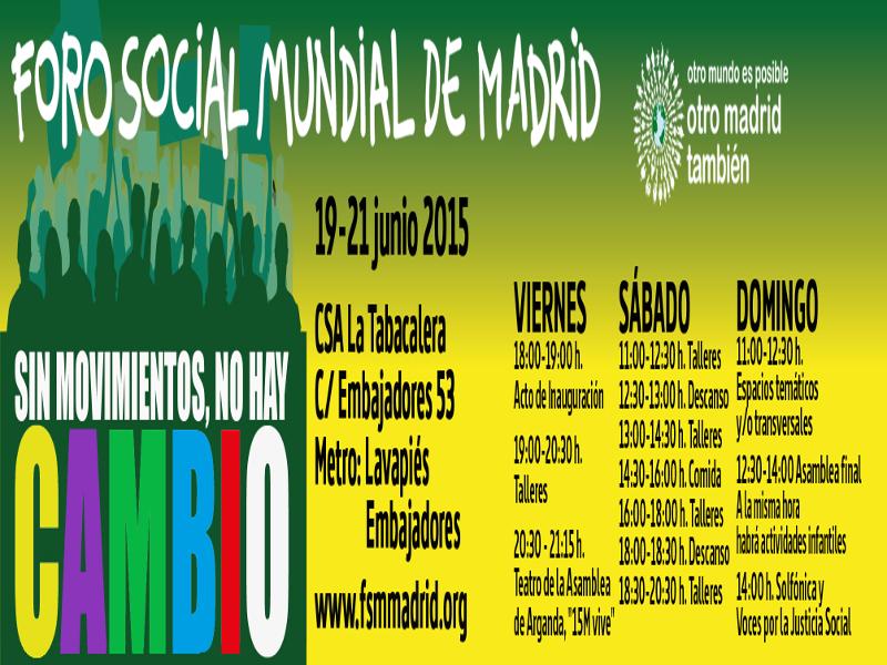 Foro Social Mundial de Madrid 2015 | 'Sin movimientos no hay cambio' | CSA La Tabacalera | Lavapiés - Madrid | 19, 20 y 21 de junio de 2015