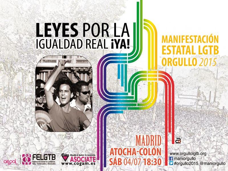 Manifestación Estatal LGTB Orgullo 2015 | Leyes por la igualdad real ¡Ya! | Atocha-Colón - Madrid | Sábado 4 de julio de 2015 - 18:30 horas