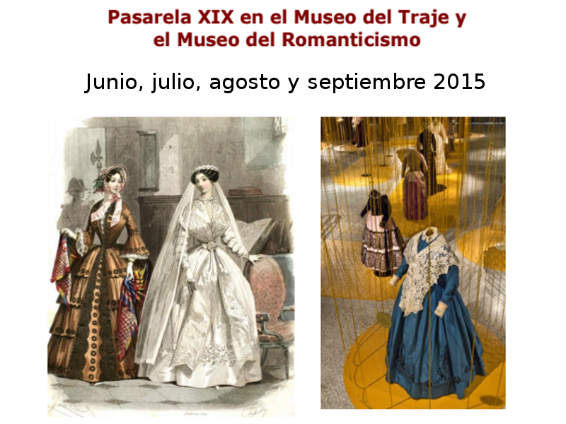'Pasarela XIX' en Museo del Traje y Museo del Romanticismo | Madrid | Junio, julio, agosto y septiembre 2015
