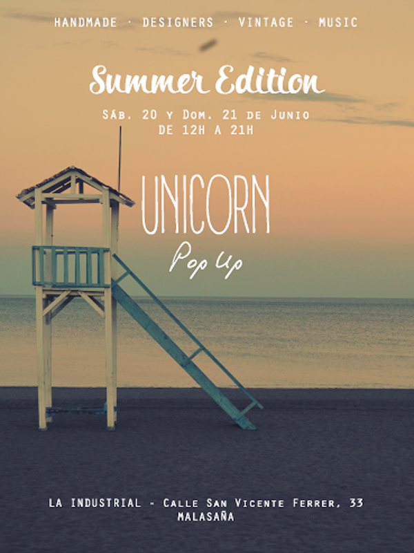 Unicorn Pop Up | Handmade designers, music, food&frinks | Summer Edition | Malasaña - Madrid | 20 y 21 de junio de 2015 | Cartel