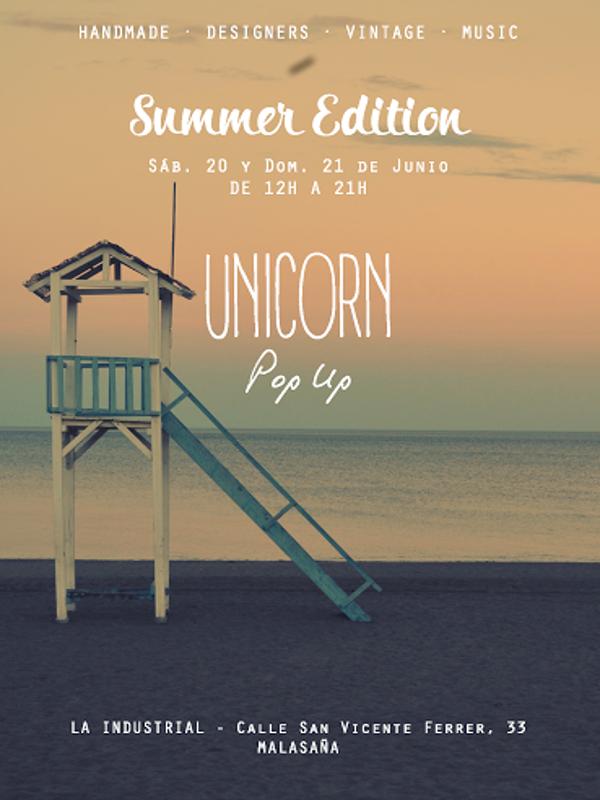 Unicorn Pop Up | Handmade designers, music, food&frinks | Summer Edition | Malasaña - Madrid | 20 y 21 de junio de 2015 | Cartel