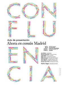 Acto de presentación 'Ahora en Común Madrid' | Centro Cultural Casa del Reloj | Arganzuela - Madrid | 23-07-2015 | Cartel