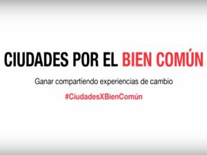 'Ciudades por el bien común' | Ganar compartiendo experiencias de cambio | #CiudadesXBienComún | Barcelona | 4 de septiembre de 2015