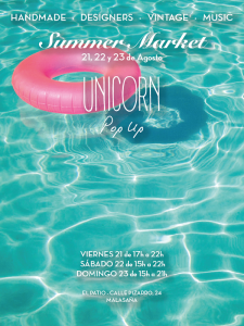 Unicorn Pop Up Summer Market | Handmade - Designers - Vintage - Music | Malasaña - Madrid | 21, 22 y 23 de agosto de 2015 | Cartel